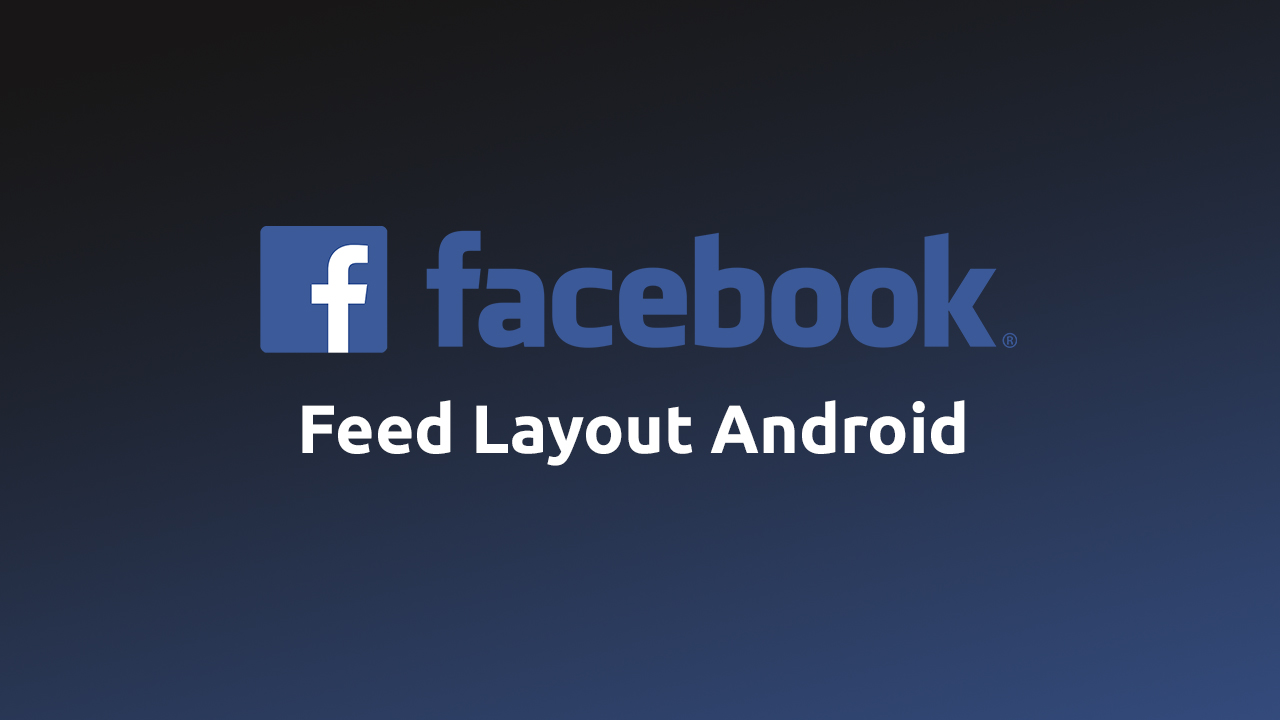 Recriando App Android Facebook: Layout do Feed